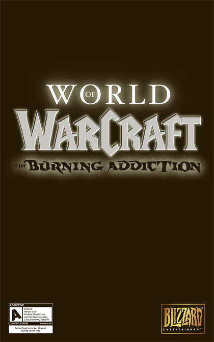 World of Warcraft: The Burning Addiction